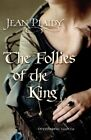 The Follies of the King-Jean Plaidy