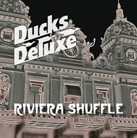 DUCKS DELUXE 'Riviera Shuffle' EXCLUSIVE limited edition CD album!