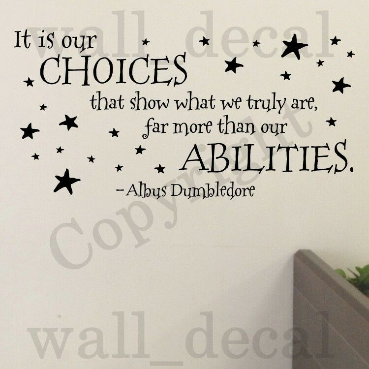 our choices Abilities ...