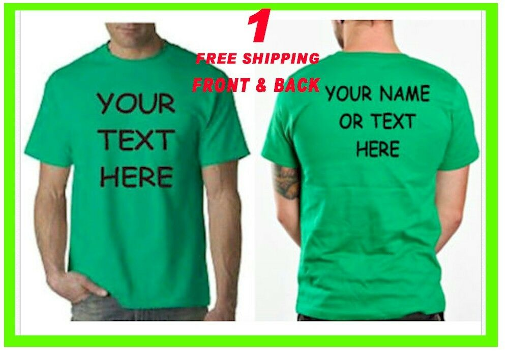 Custom personalized t shirt put your text on front for Custom photo t shirts front and back