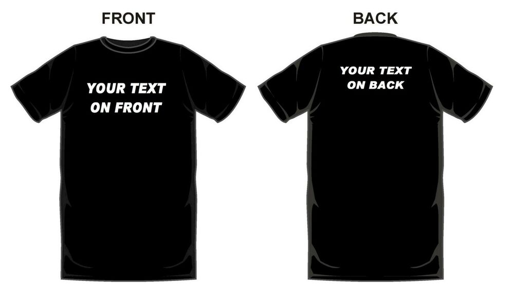 12 custom personalized t shirts put your text on front for Custom photo t shirts front and back