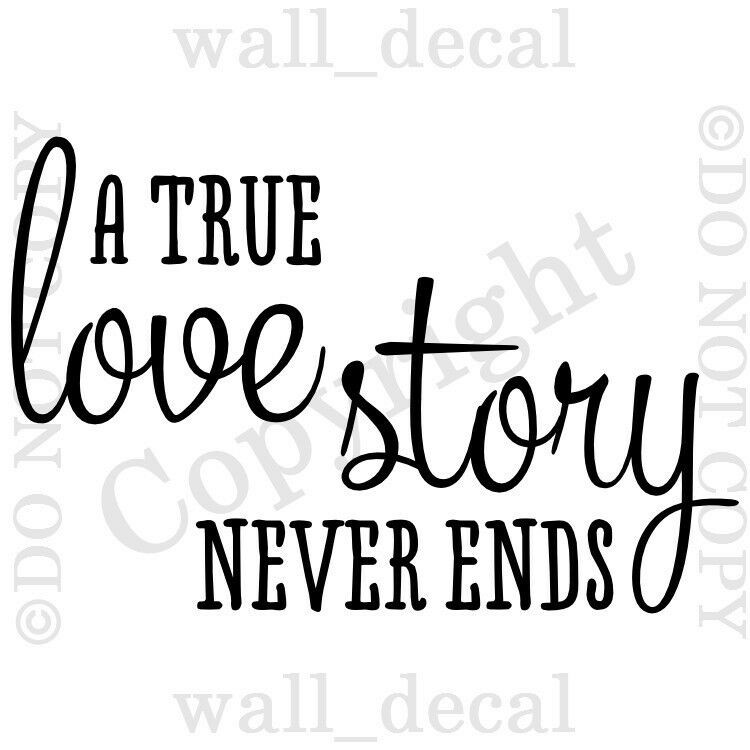 A True Love Story Never Ends Quote: A True Love Story Never Ends Wall Decal Quote Vinyl Decor