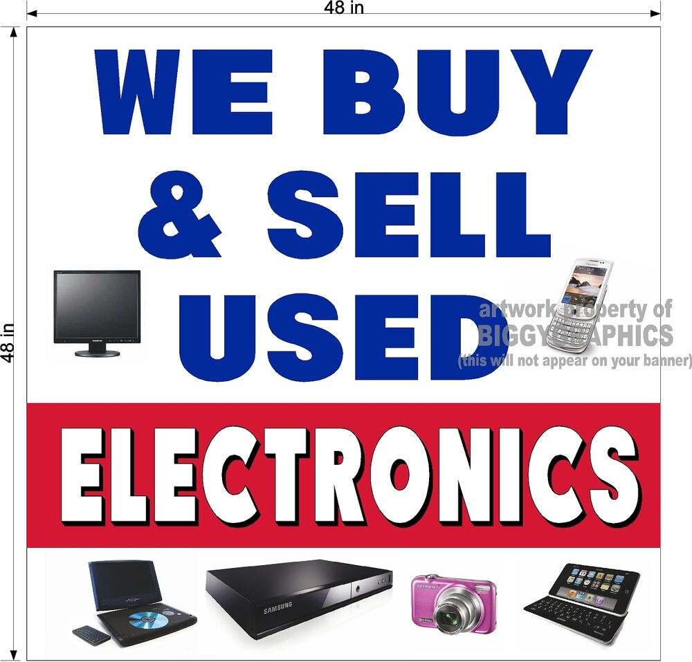 4\' x 4\' VINYL BANNER WE BUY AND SELL USED ELECTRONICS | eBay