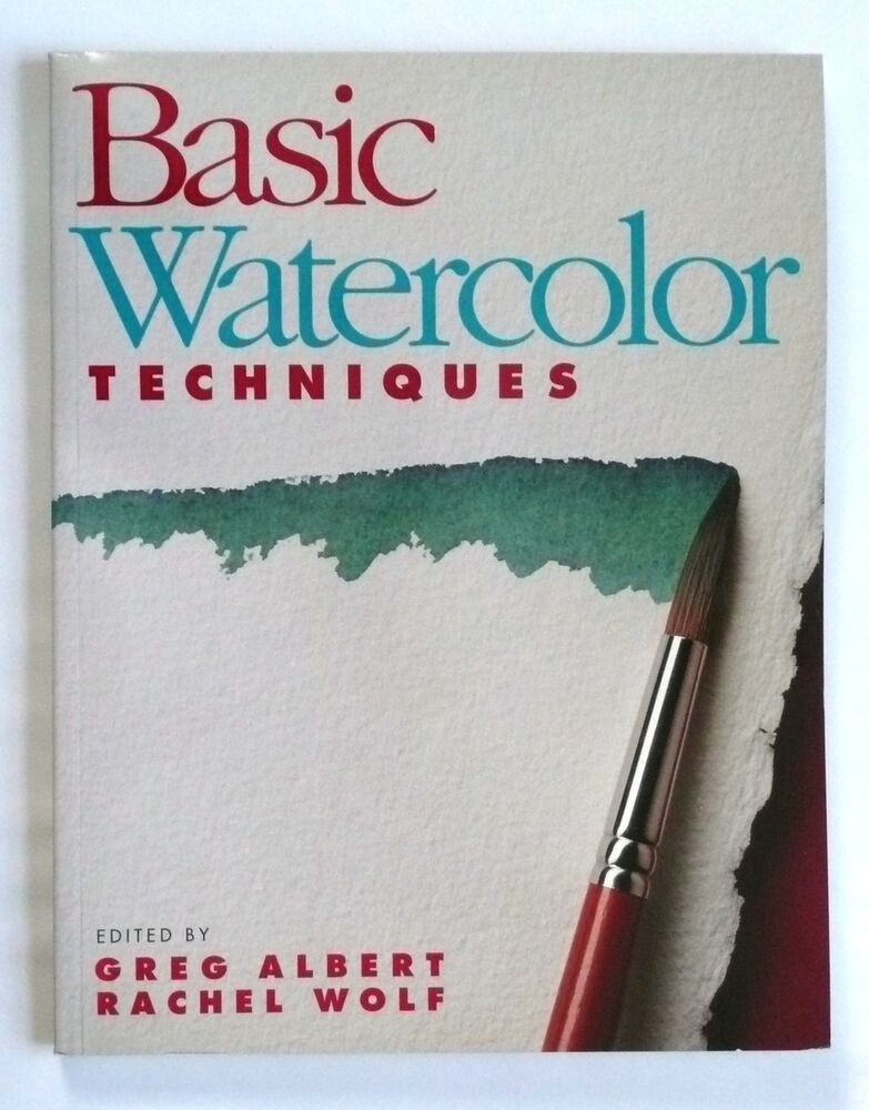 Basic watercolor techniques painting book greg albert for Different watercolor techniques