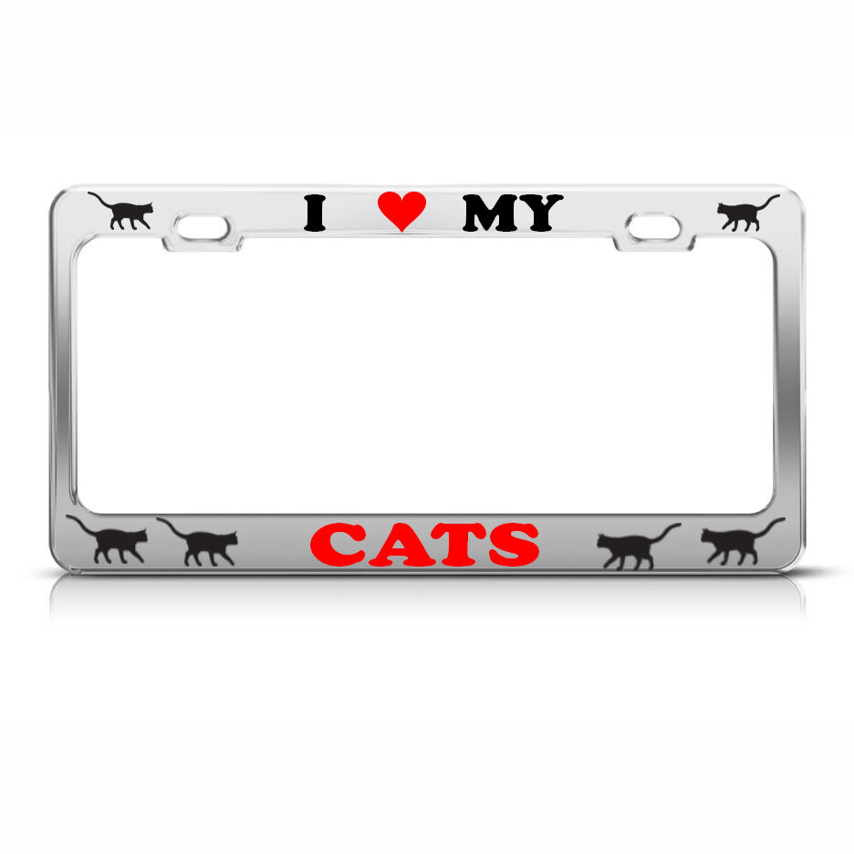 I Love My Cats Metal Chrome License Plate Frame Cat Animal