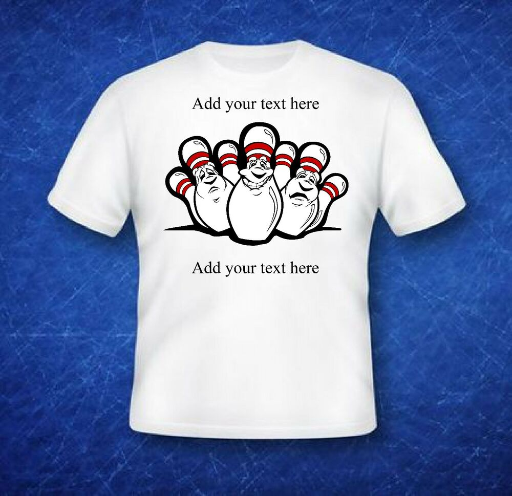 Custom T Shirt Bowling Team Add Your Own Text To This Design Ebay