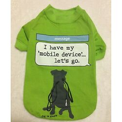 ''I have my mobile device...let's go'' Dog Shirt - XS - Dog is Good - Cell - NEW