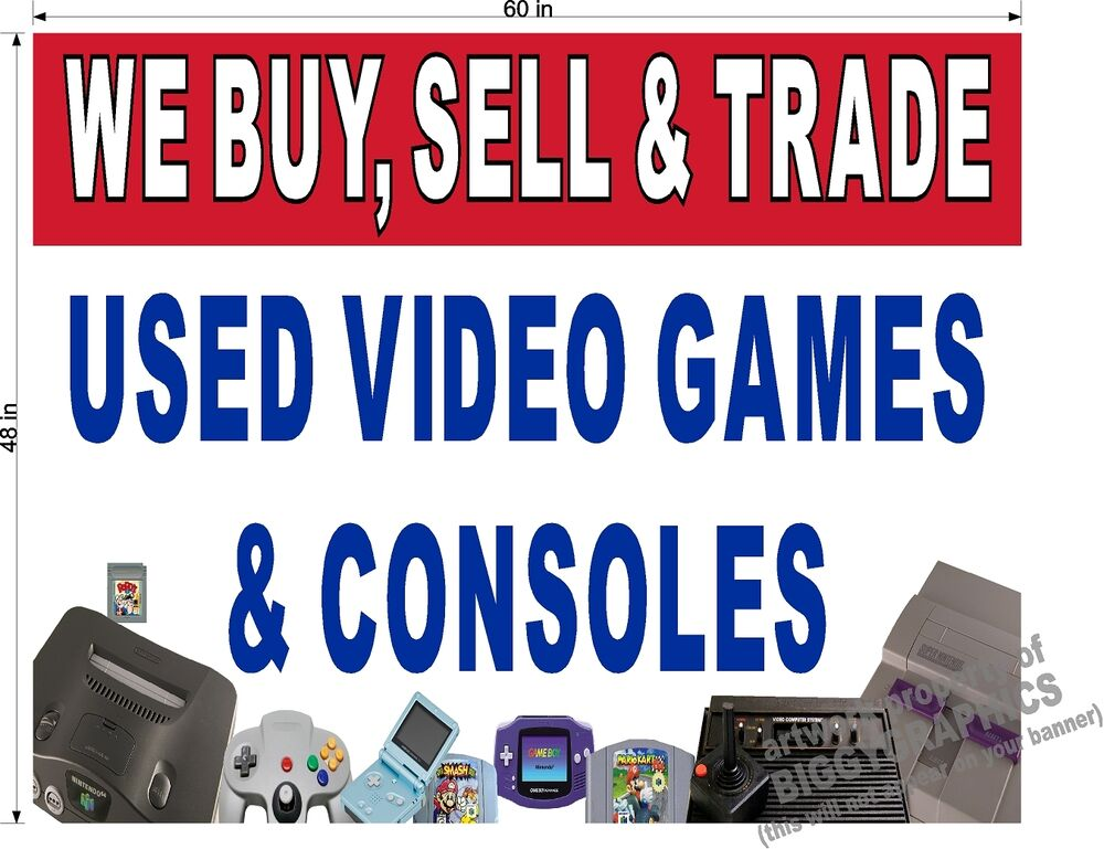4\' x 5\' LARGE VINYL BANNER WE BUY SELL AND TRADE USED VIDEO GAMES ...