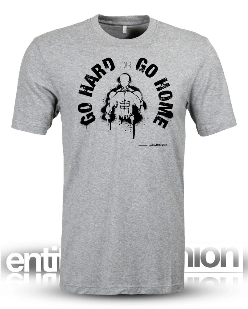 Workout fitness crossfit wod slogan funny go hard or go for Funny crossfit t shirts