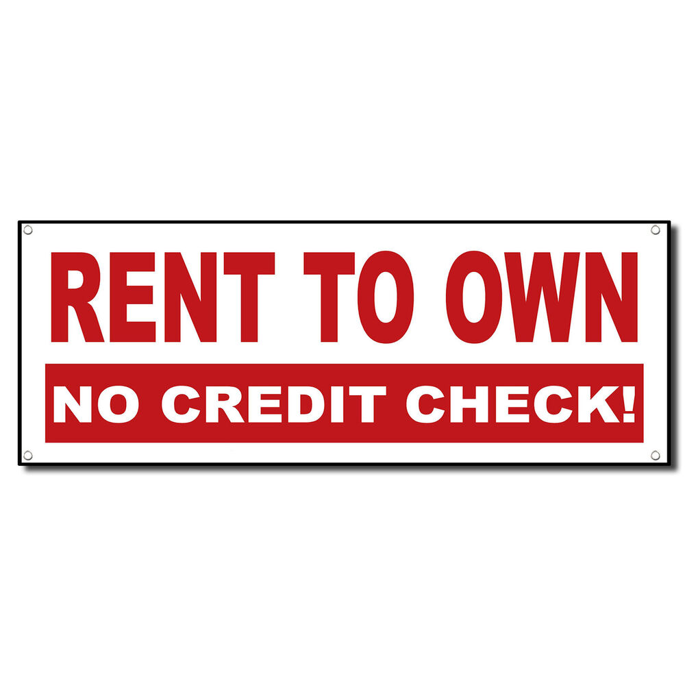 Rent To Own No Credit Check 13 Oz Vinyl Banner Sign W