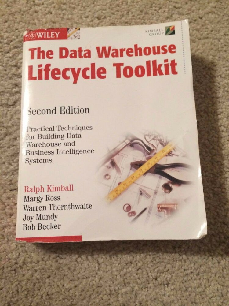 The Data Warehouse Lifecycle Toolkit by Warren Thornthwaite, Bob ...