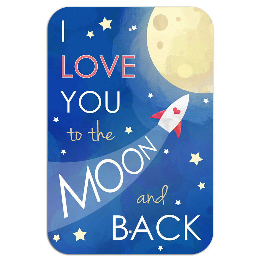 i love you to the moon and back novelty metal sign 6 x 9. Black Bedroom Furniture Sets. Home Design Ideas