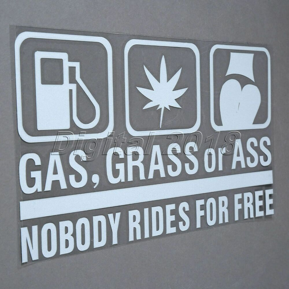 Details about gasgrass or ass nobody rides for free car window stickers decal accessories use