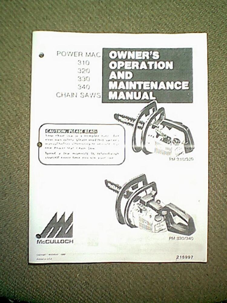 Mcculloch Chainsaw Parts >> McCULLOCH POWER MAC 310 320 330 340 CHAIN SAW OWNER'S MANUAL | eBay