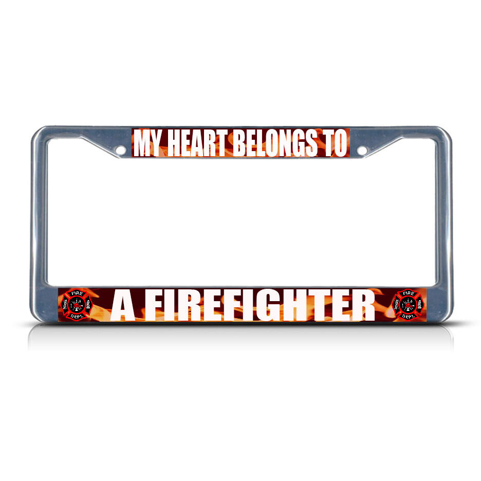 MY HEART BELONGS TO A FIREFIGHTER Metal License Plate Frame Tag ...