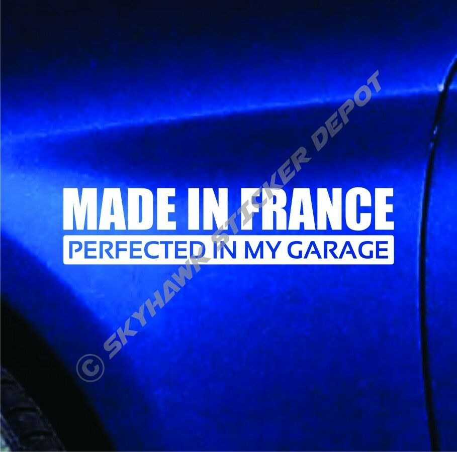 made in france perfected in my garage bumper sticker dope sticker for peugeot ebay. Black Bedroom Furniture Sets. Home Design Ideas
