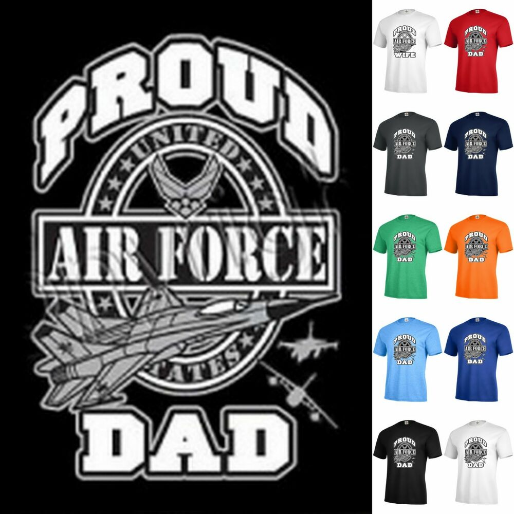 0a608b00 Details about PROUD AIR FORCE DAD family military Graphic T-shirt Adult P219