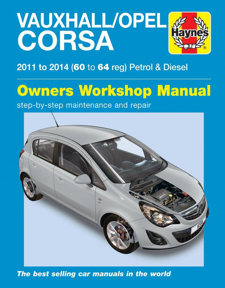 haynes manual 6335 vauxhall opel corsa 1 0 1 2 1 4 petrol 1 3 diesel 2011 2014 ebay. Black Bedroom Furniture Sets. Home Design Ideas
