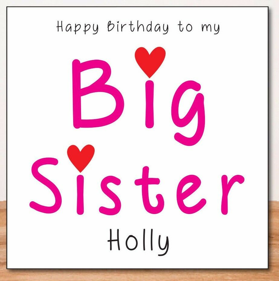 Details About BIG SISTER PERSONALISED BIRTHDAY CARD