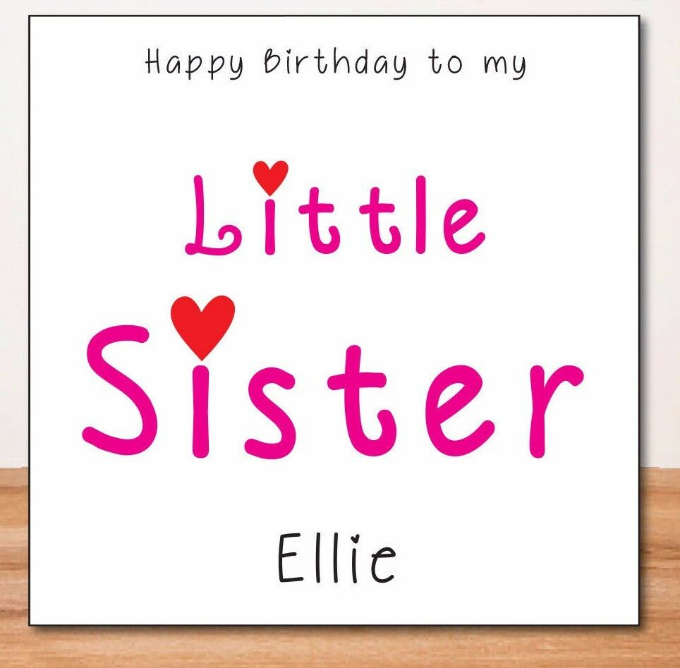Details About LITTLE SISTER PERSONALISED BIRTHDAY CARD