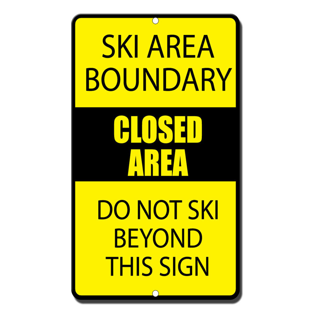 Ski Area Boundary Closed Area Do Not Ski Beyond This Sign Novelty ...