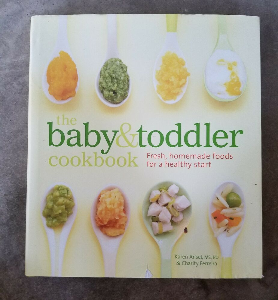 The baby toddler cookbook fresh homemade foods healthy start by the baby toddler cookbook fresh homemade foods healthy start by karen ansel 9781740899802 ebay forumfinder Gallery