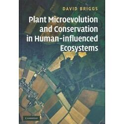 Plant Microevolution And Conservation In Human-Influenced Ecosystems: By Davi...