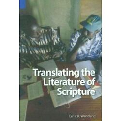 Translating The Literature Of Scripture (sil International Publications In Tr...