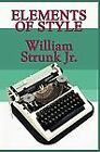 Elements of Style: By William Strunk, E B White