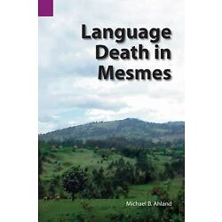Language Death In Mesmes (sil International And The University Of Texas At Ar...