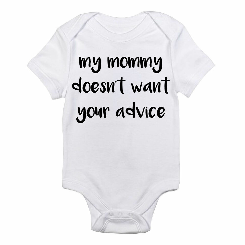 515315125 Details about My Mommy Doesn't Want Your Advice Gerber Onesie Funny Baby  Shirt Bodysuit Shower