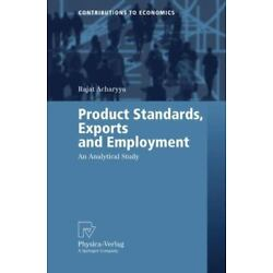 Product Standards, Exports and Employment: An Analytical Study: By Rajat Acha...