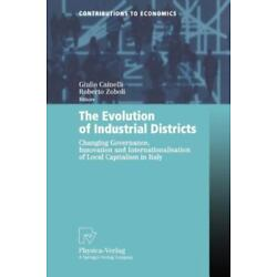 Evolution of Industrial Districts: Changing Governance, Innovation and Intern...
