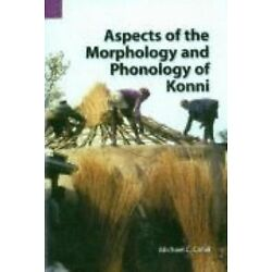 Aspects Of The Morphology And Phonology Of Konni (sil International And The U...