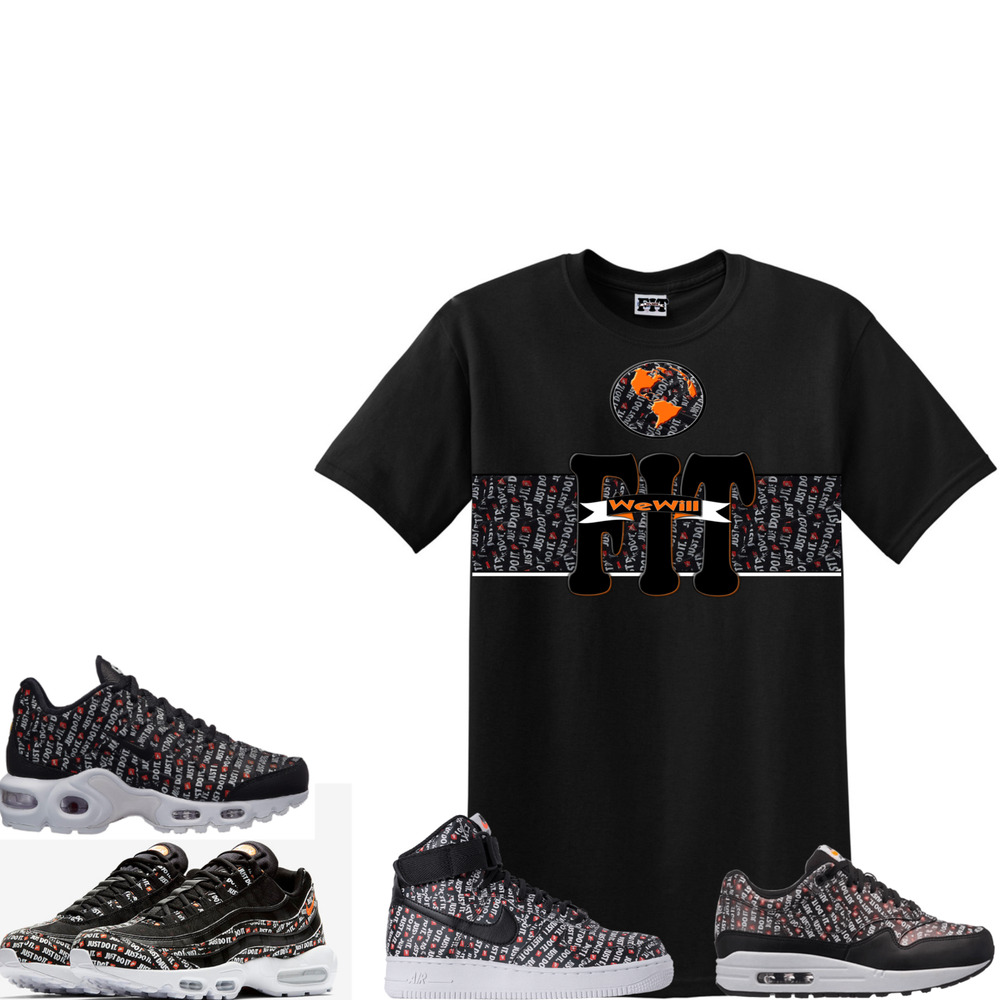 025811f00bb3 Details about WeWillFit shirt to match Nike Just do it pack Air max 95 airmax  plus 97 force 1