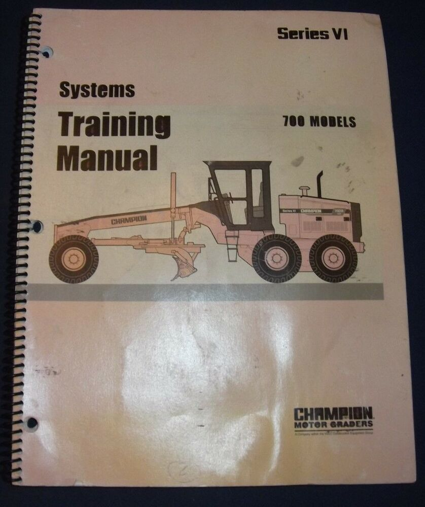 CHAMPION 710 720 730 740 760 780 SERIES VI MOTOR GRADER SYSTEMS TRAINING  MANUAL | eBay