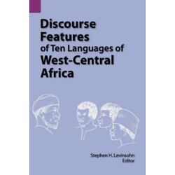 Discourse Features Of Ten Languages Of West-Central Africa (sil International...