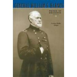 General William S. Harney: Prince of Dragoons: By Adams, George Rollie