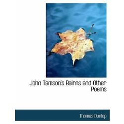 John Tamson's Bairns And Other Poems: By Thomas Dunlop
