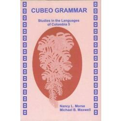 Cubeo Grammar: Studies In The Languages Of Colombia 5 (sil International And ...