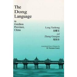 The Dong Language In Guizhow, Province, China (sil International And The Univ...