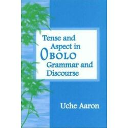 Tense And Aspect In Obolo Grammar And Discourse (sil International And The Un...