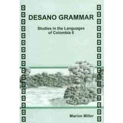 Desano Grammar:  Studies On The Languages Of Colombia (sil International And ...