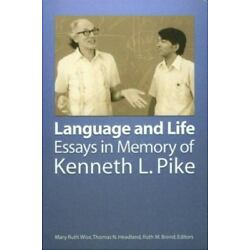 Language And Life: Essays In Memory Of Kenneth L. Pike (sil International And...