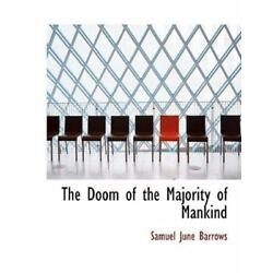 The Doom Of The Majority Of Mankind (large Print Edition): By Samuel June Bar...