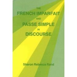 The French Imparfait And Pass? Simple In Discourse (sil International And The...
