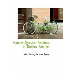 Frondes Agrestes: Readings In Modern Painters: By Susanna Beever John Ruskin