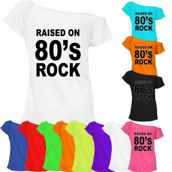 aa6a7c36 Ladies Raised On 80's Rock T Shirt Top Off Shoulder Womens 90s Retro Tee  7061