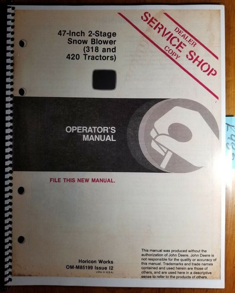 """John Deere 47"""" 2 Stage Snow Blower -505000 for 318 420 Tractor Operator  Manual 