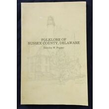 Folklore of Sussex County, Delaware Author Signed  BOOK Dorothy Williams Pepper
